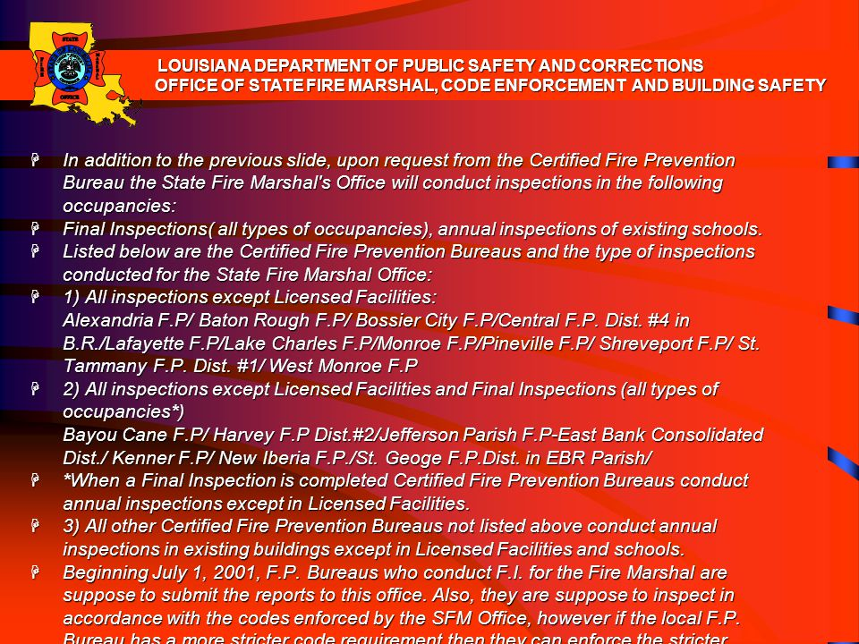 In addition to the previous slide, upon request from the Certified Fire Prevention Bureau the State Fire Marshal's Office will conduct inspections in
