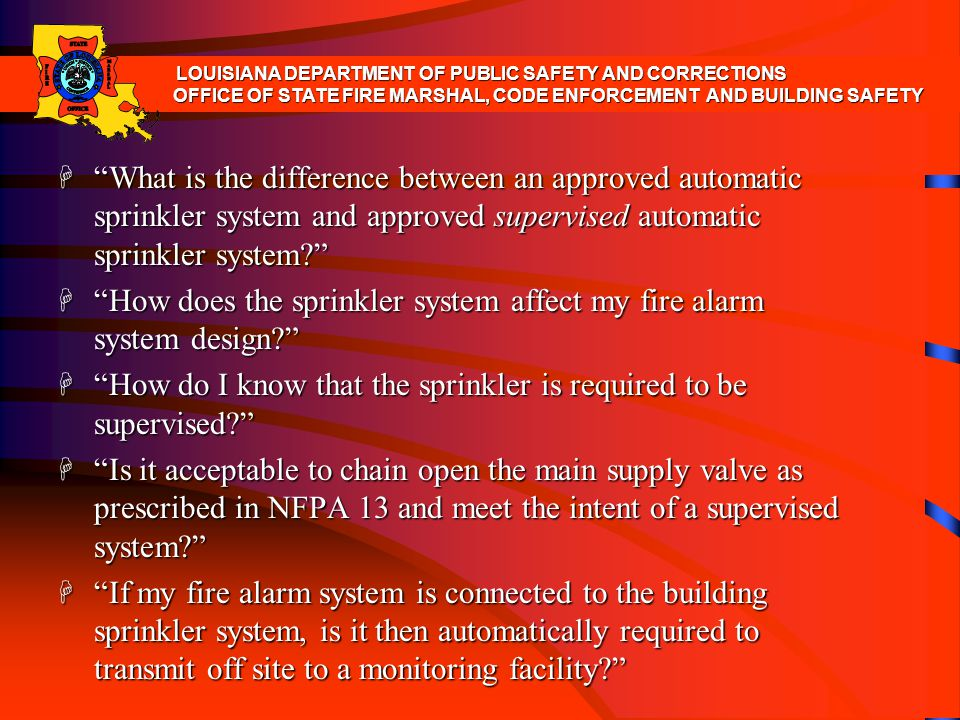 H What is the difference between an approved automatic sprinkler system and approved supervised automatic sprinkler system? H How does the sprinkler s