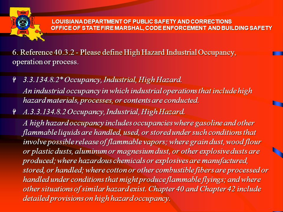 6. Reference 40.3.2 - Please define High Hazard Industrial Occupancy, operation or process. H 3.3.134.8.2* Occupancy, Industrial, High Hazard. An indu