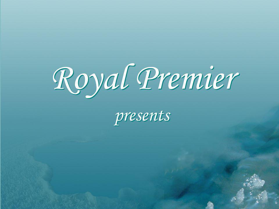 Royal Premier presents