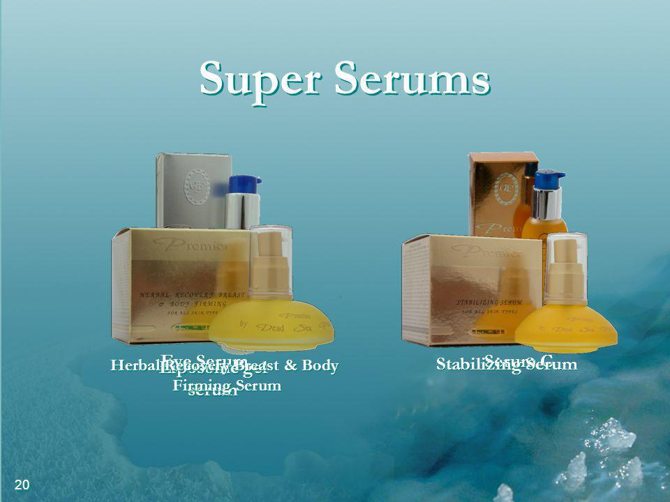 20 Super Serums Eye Serum Serum C Liposome gel serum Liposome gel serum Stabilizing Serum Herbal Recovery Breast & Body Firming Serum Herbal Recovery Breast & Body Firming Serum
