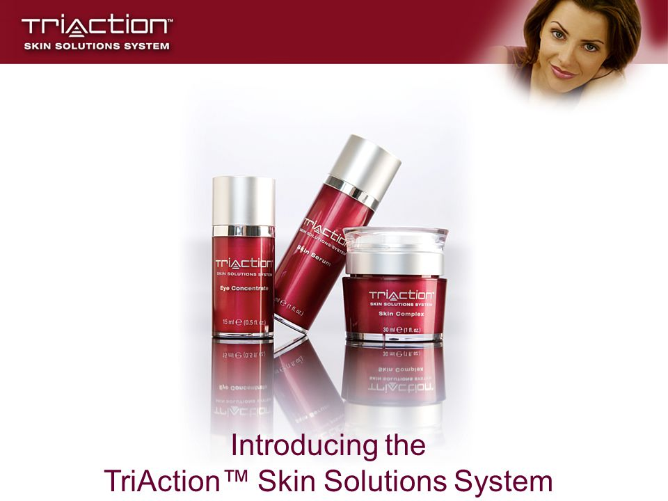 The TriAction Skin Solutions System is the premier series of anti-aging products.