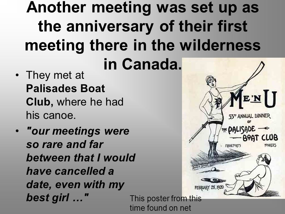 Another meeting was set up as the anniversary of their first meeting there in the wilderness in Canada.