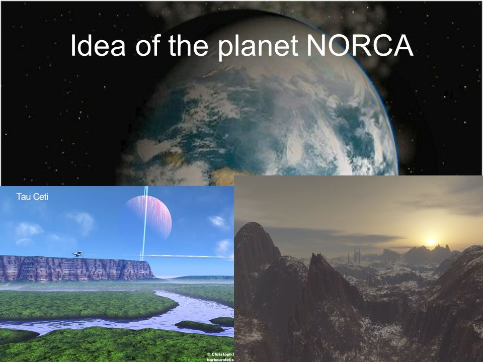Idea of the planet NORCA