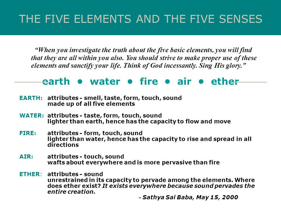 INNER INSTRUMENTS OF THE BODY AIM: Constant Integrated Awareness in Speech, Action and Feelings ANNAMAYA KOSA - Smell - Taste - Form - Touch - Sound MANOMAYA KOSA - Taste - Form - Touch - Sound VIJNANAMAYA KOSA - Form - Touch - Sound ANANDAMAYA KOSA - Sound PRANAMAYA KOSA - Touch - Sound