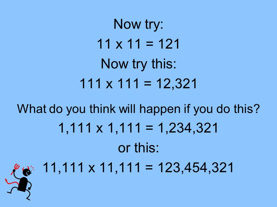 Now You Try.How many ones do you need to multiply to get a six.
