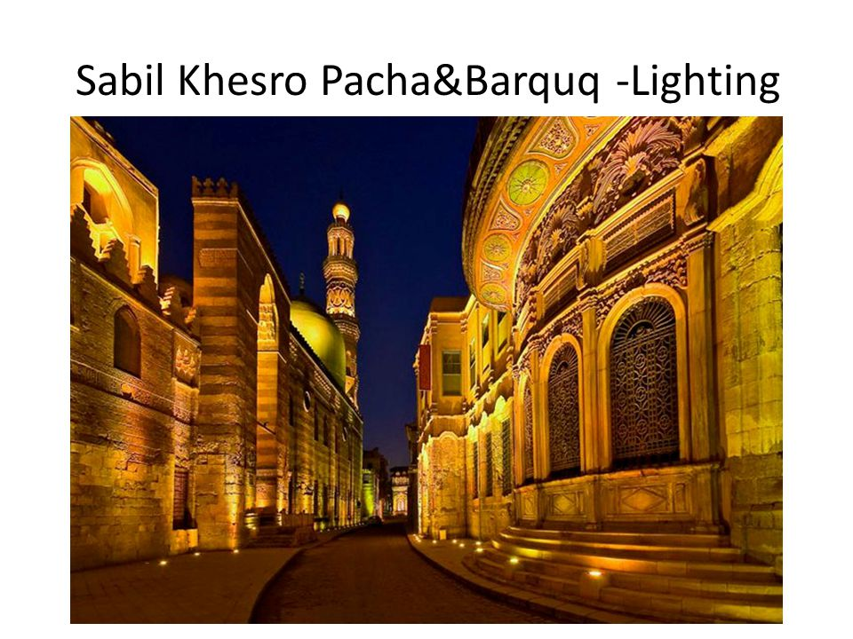 Sabil Khesro Pacha&Barquq -Lighting
