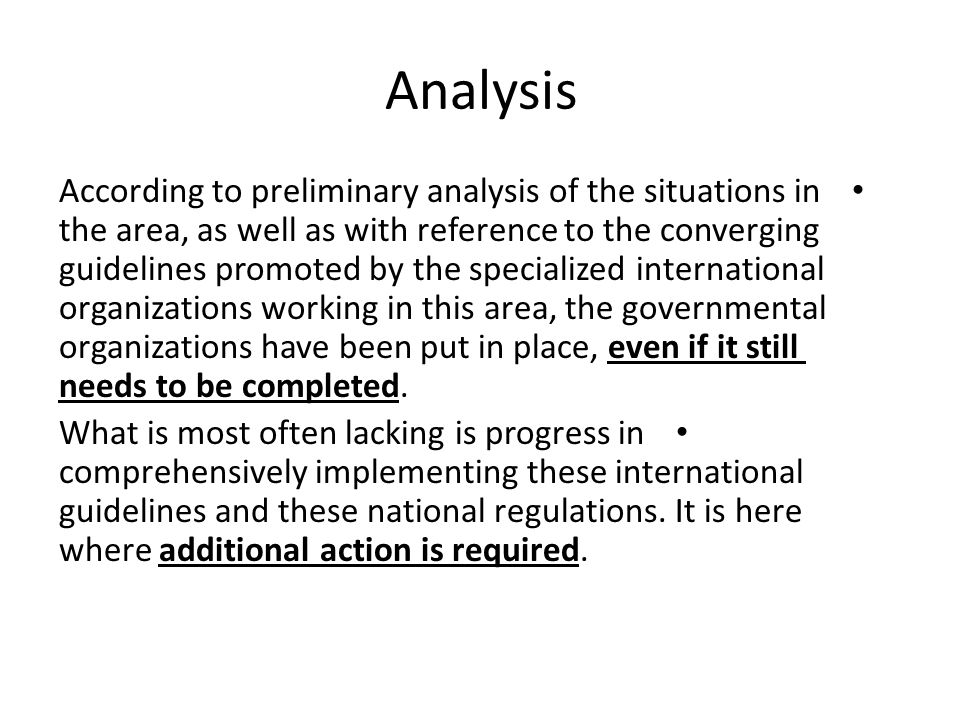 Analysis According to preliminary analysis of the situations in the area, as well as with reference to the converging guidelines promoted by the specialized international organizations working in this area, the governmental organizations have been put in place, even if it still needs to be completed.