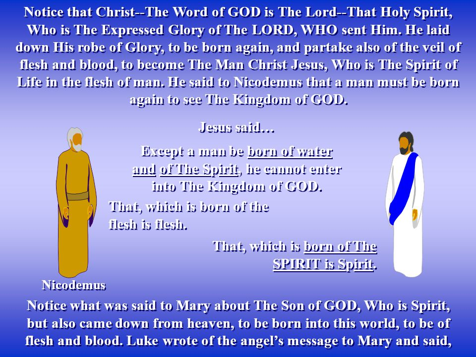 Notice that Christ--The Word of GOD is The Lord--That Holy Spirit, Who is The Expressed Glory of The LORD, WHO sent Him.
