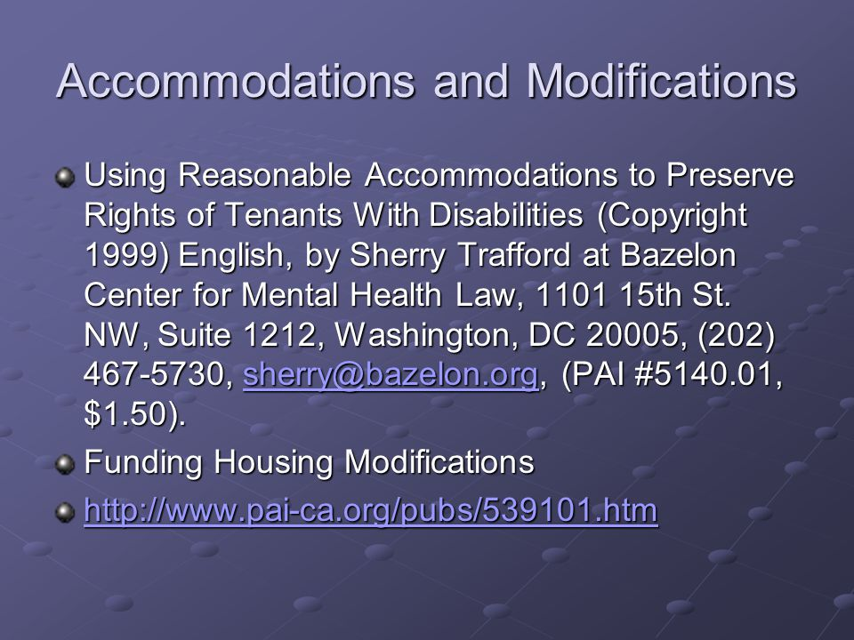 Accommodations and Modifications Using Reasonable Accommodations to Preserve Rights of Tenants With Disabilities (Copyright 1999) English, by Sherry T