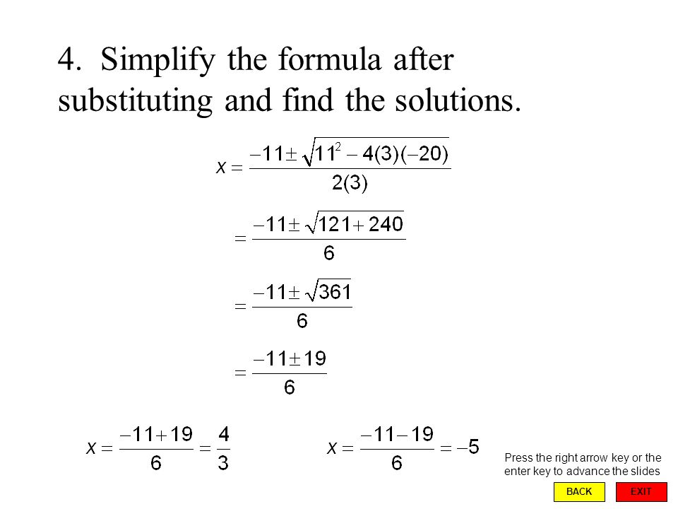 EXIT BACK 4. Simplify the formula after substituting and find the solutions.