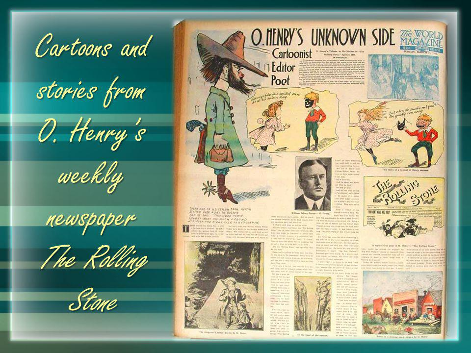 Cartoons and stories from O. Henrys weekly newspaper The Rolling Stone