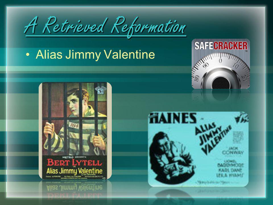 A Retrieved Reformation Alias Jimmy Valentine