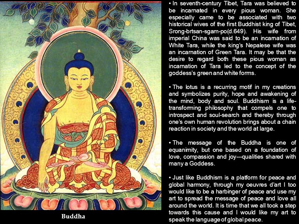 Buddha In seventh-century Tibet, Tara was believed to be incarnated in every pious woman.