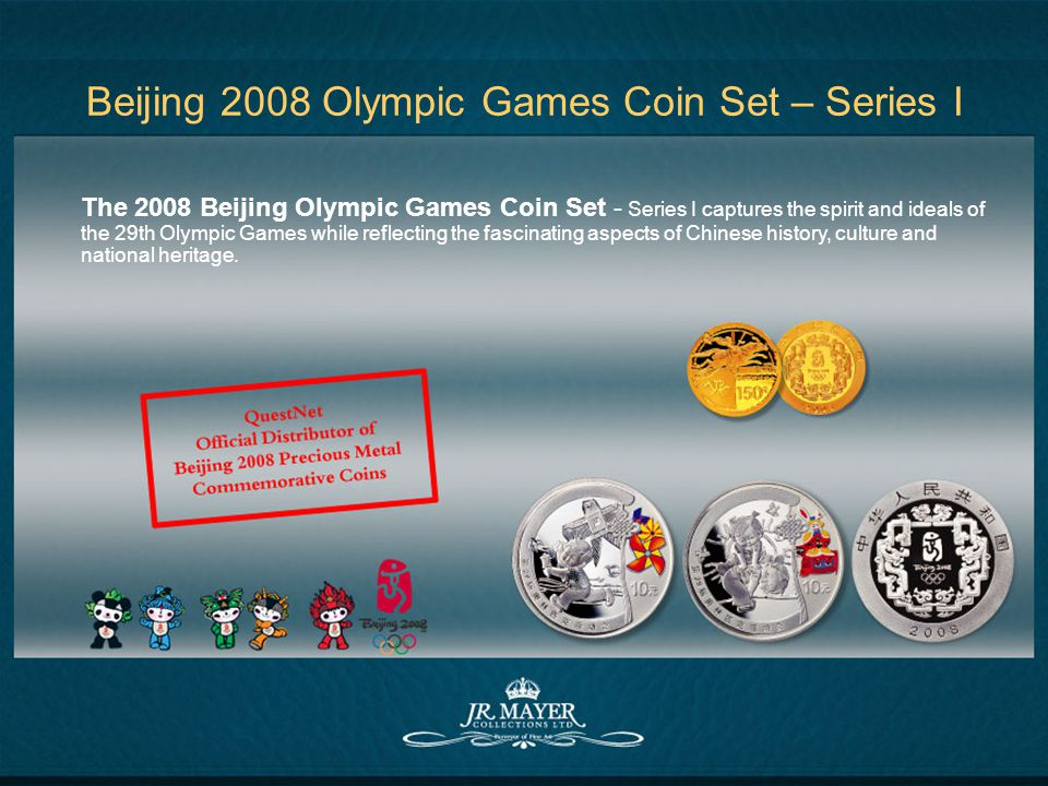 Beijing 2008 Olympic Games Coin Set – Series I The 2008 Beijing Olympic Games Coin Set - Series I captures the spirit and ideals of the 29th Olympic Games while reflecting the fascinating aspects of Chinese history, culture and national heritage.