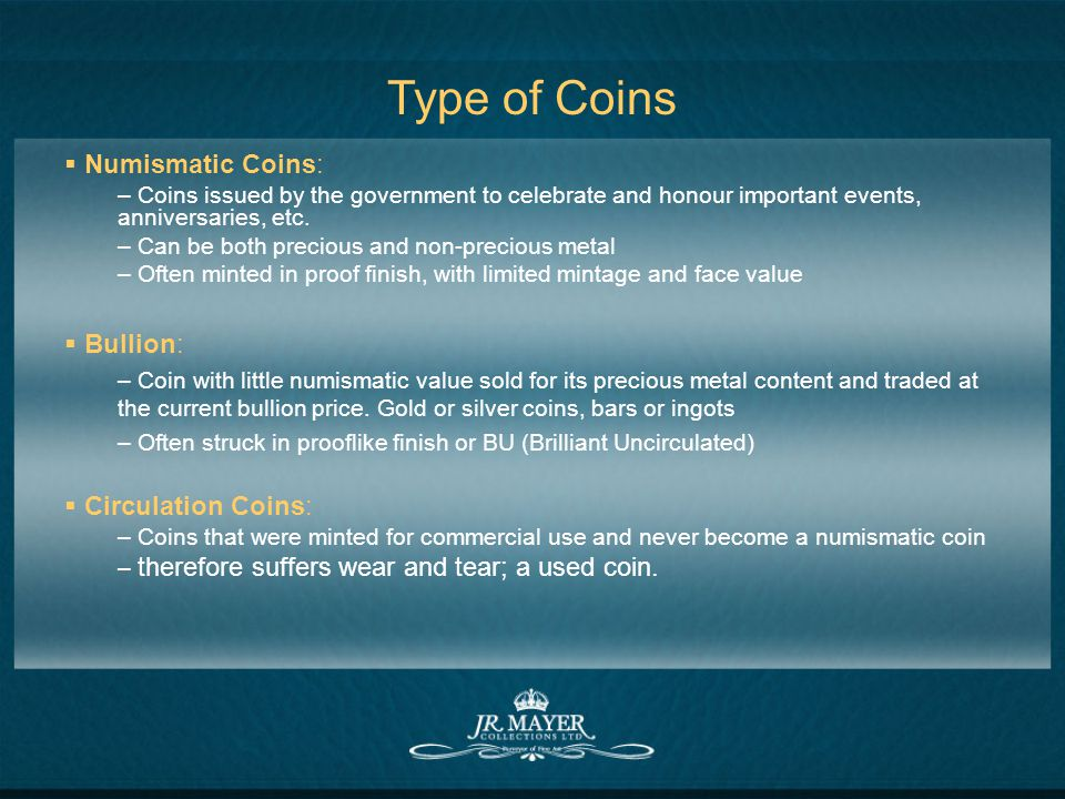 Type of Coins Numismatic Coins: – Coins issued by the government to celebrate and honour important events, anniversaries, etc.