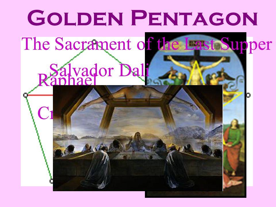 Golden Pentagon Raphael Crucifixion The Sacrament of the Last Supper Salvador Dali