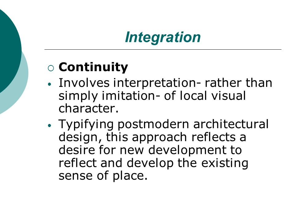 Continuity Involves interpretation- rather than simply imitation- of local visual character.