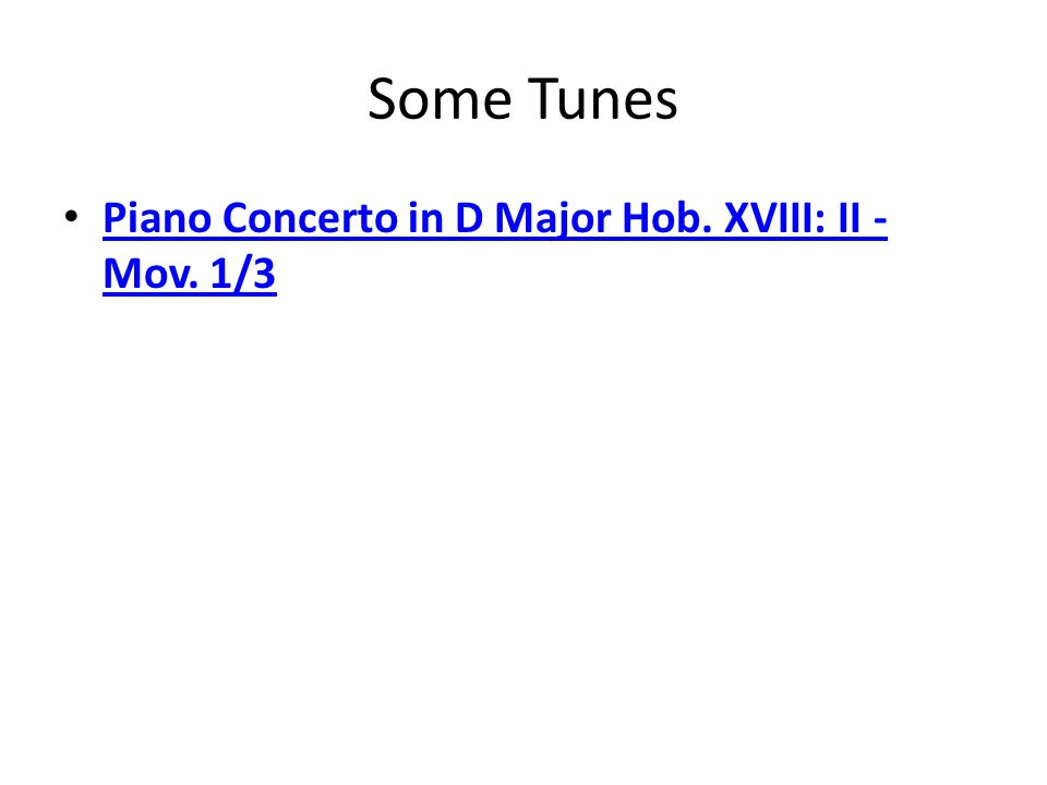 Some Tunes Piano Concerto in D Major Hob. XVIII: II - Mov.