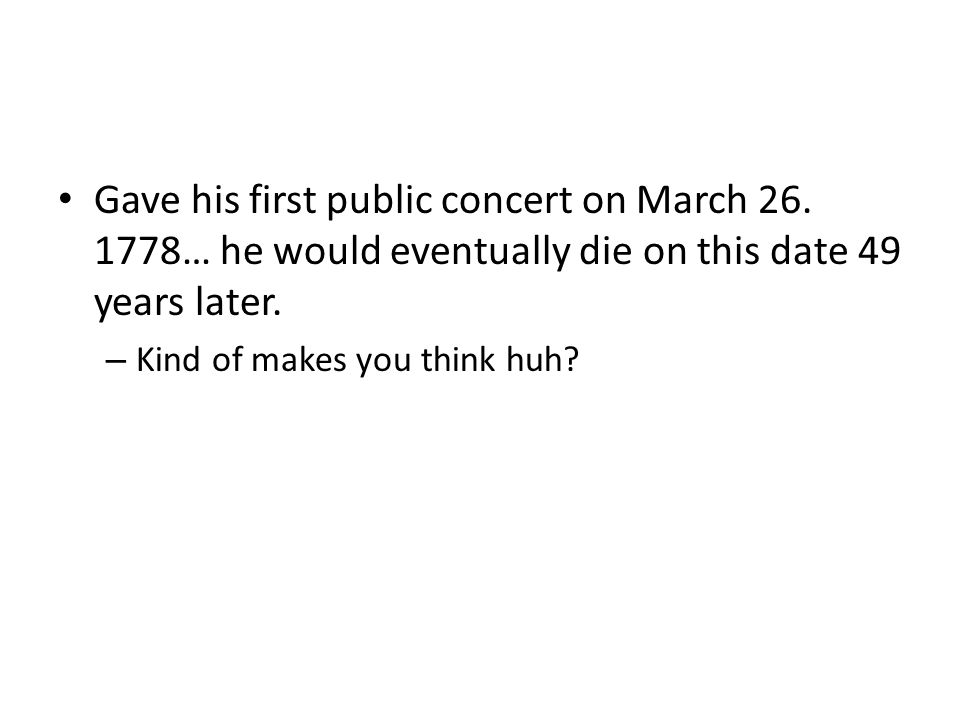Gave his first public concert on March 26.