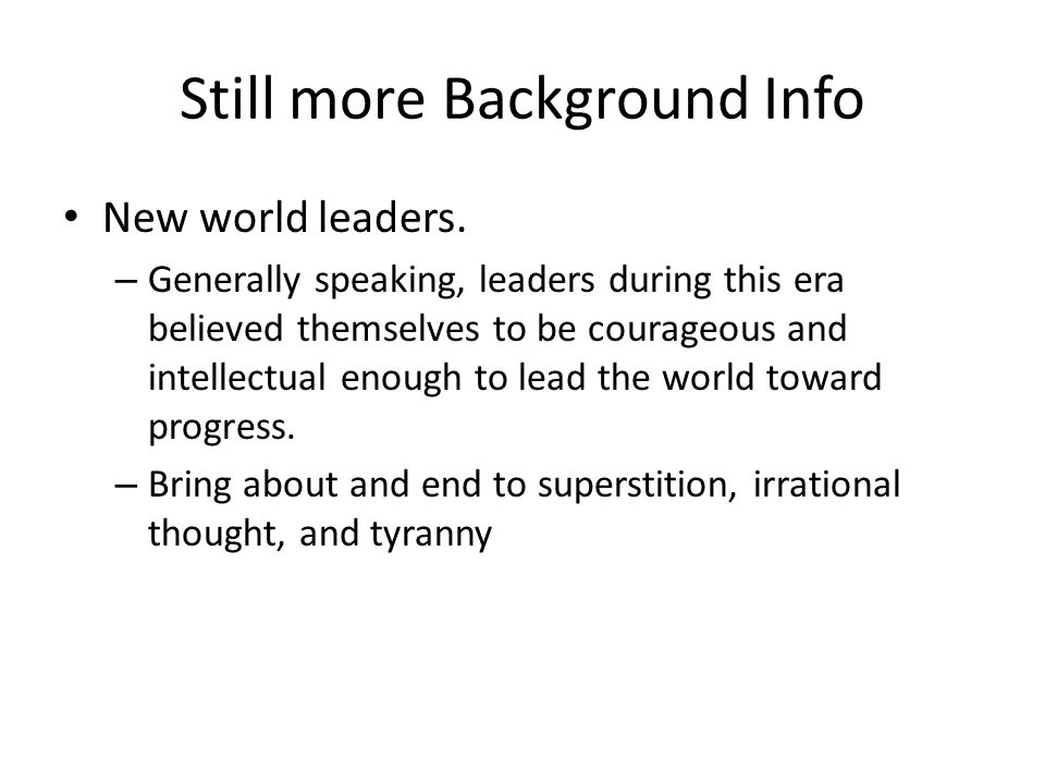 Still more Background Info New world leaders.