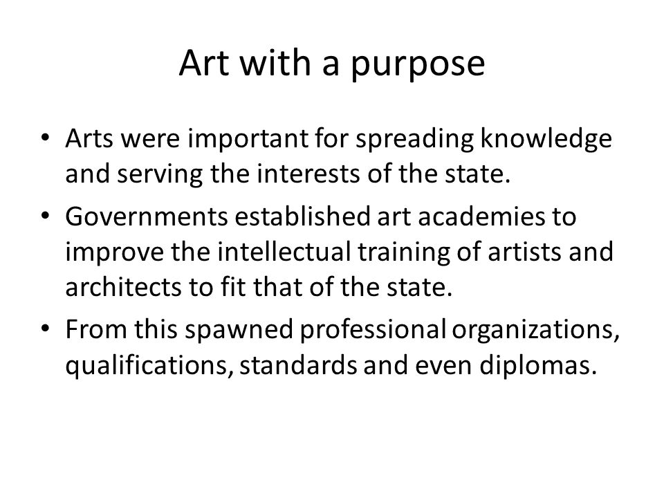 Art with a purpose Arts were important for spreading knowledge and serving the interests of the state.