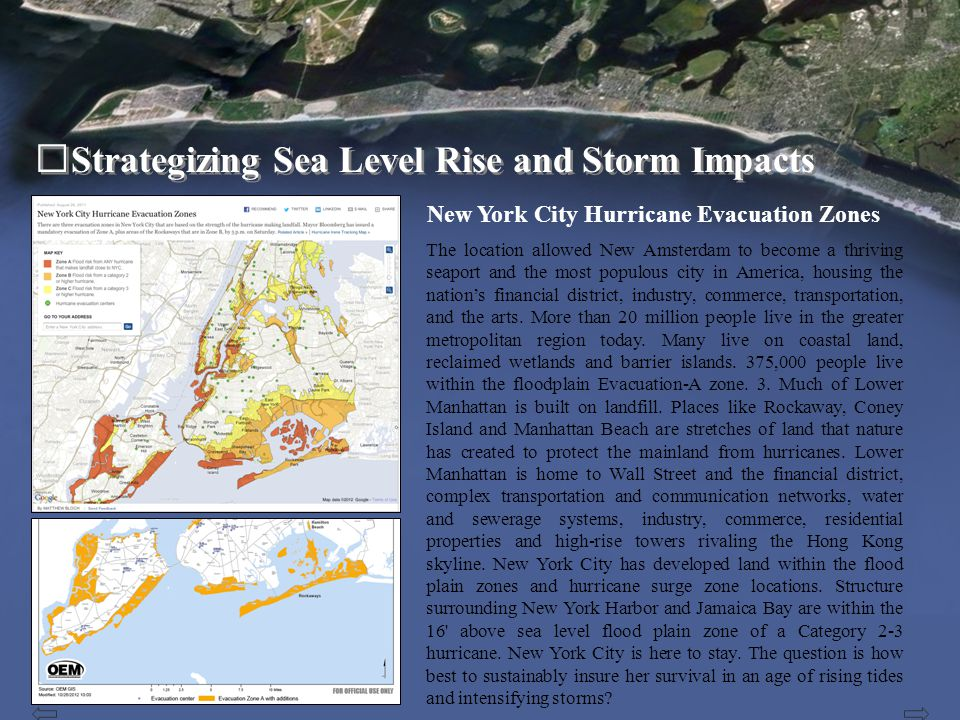 Strategizing Sea Level Rise and Storm Impacts Over the years, New York City has filled the coastal wetlands and built upon the coastal dunes.