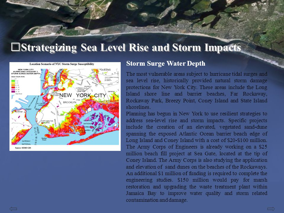 Strategizing Sea Level Rise and Storm Impacts The location allowed New Amsterdam to become a thriving seaport and the most populous city in America, housing the nations financial district, industry, commerce, transportation, and the arts.