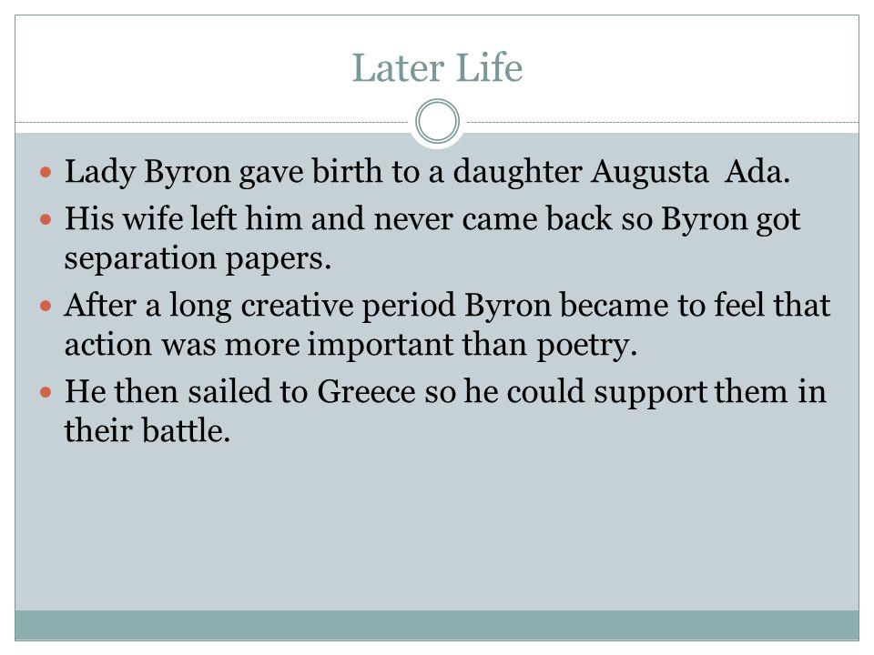 Works Cited http://albabyron.tripod.com/ http://englishhistory.net/byron/life.html http://www.bartleby.com/101/600.html http://en.wikipedia.org/wiki/George_Gordon_Byron,_6 th_Baron_Byron http://en.wikipedia.org/wiki/George_Gordon_Byron,_6 th_Baron_Byron http://www.online-literature.com/byron/ http://www.poetryfoundation.org/archive/poet.html?id =81299 http://www.poetryfoundation.org/archive/poet.html?id =81299 http://www.poemhunter.com/lord-george-gordon- byron/ http://www.poemhunter.com/lord-george-gordon- byron/ http://www.online-literature.com/byron/