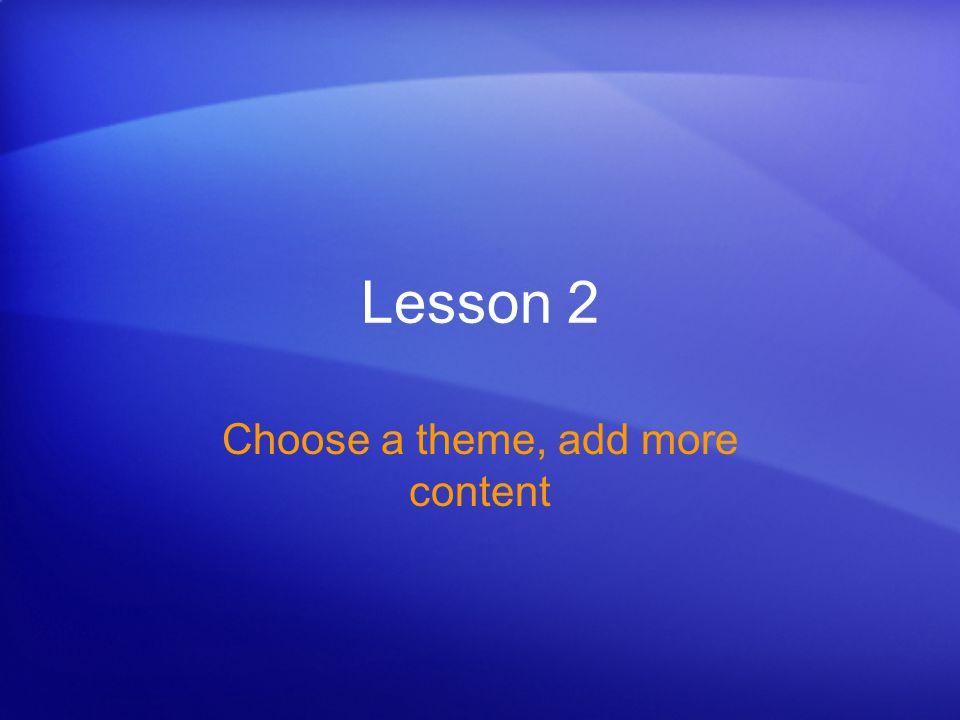 Lesson 2 Choose a theme, add more content