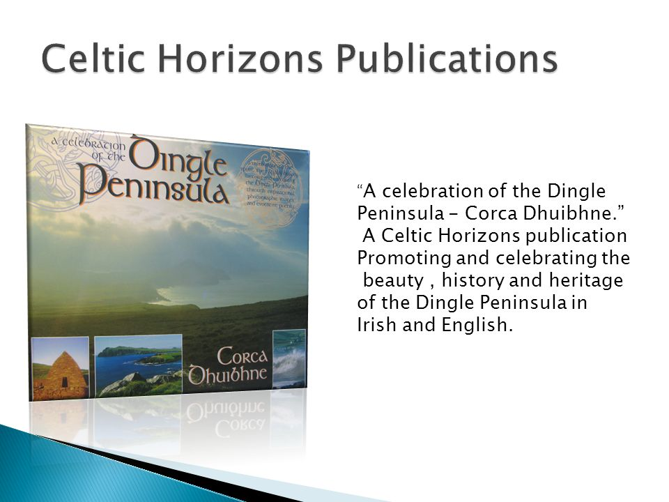 A celebration of the Dingle Peninsula - Corca Dhuibhne.