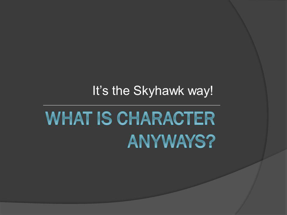 Its the Skyhawk way!