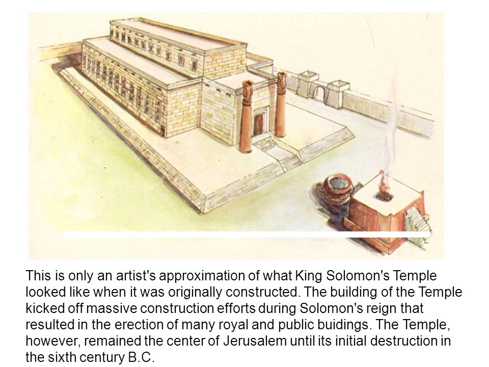 This is only an artist s approximation of what King Solomon s Temple looked like when it was originally constructed.