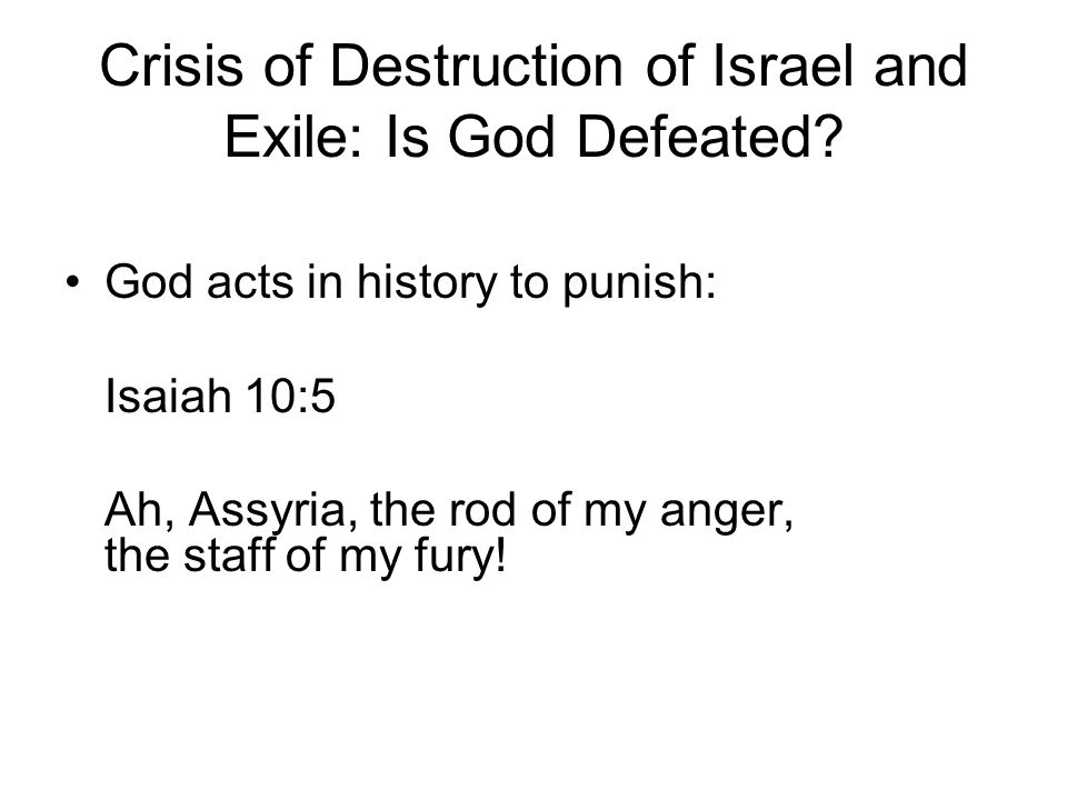 Crisis of Destruction of Israel and Exile: Is God Defeated.