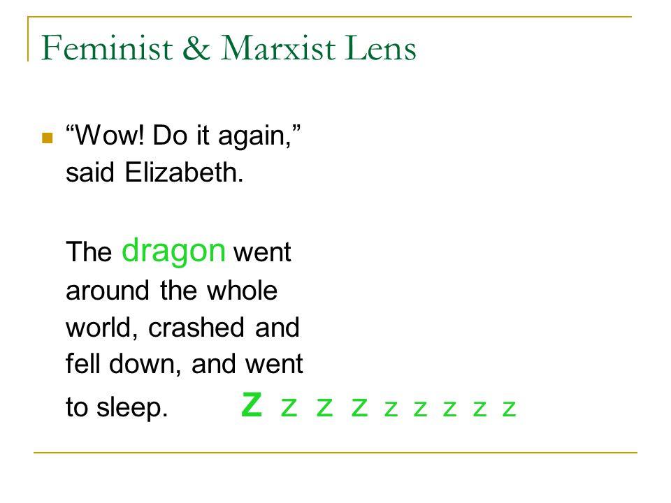Feminist & Marxist Lens Wow. Do it again, said Elizabeth.
