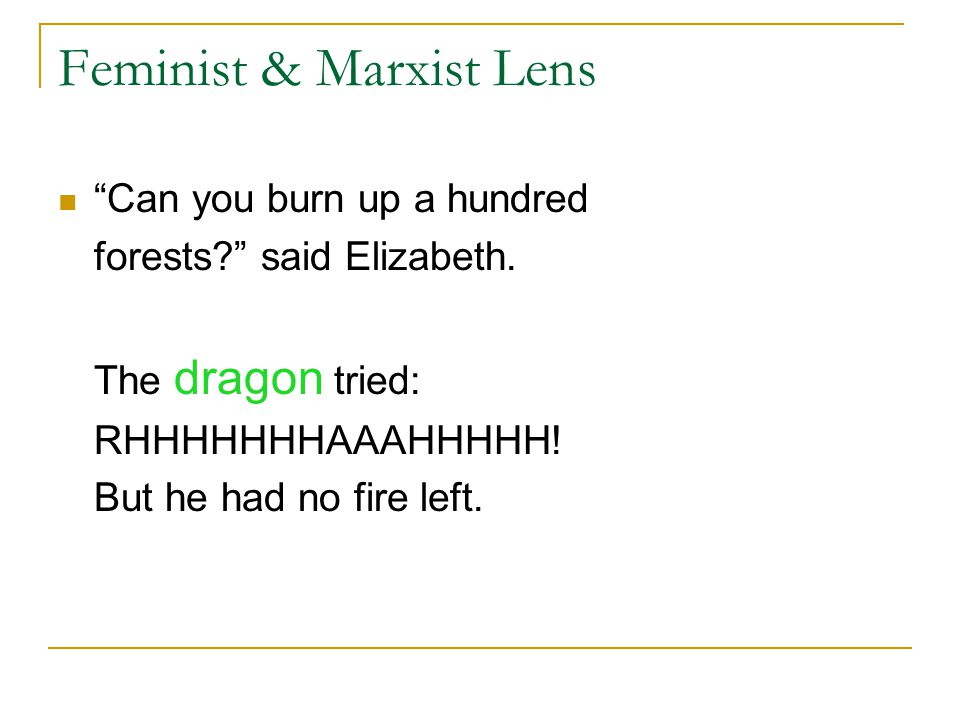 Feminist & Marxist Lens Can you burn up a hundred forests.
