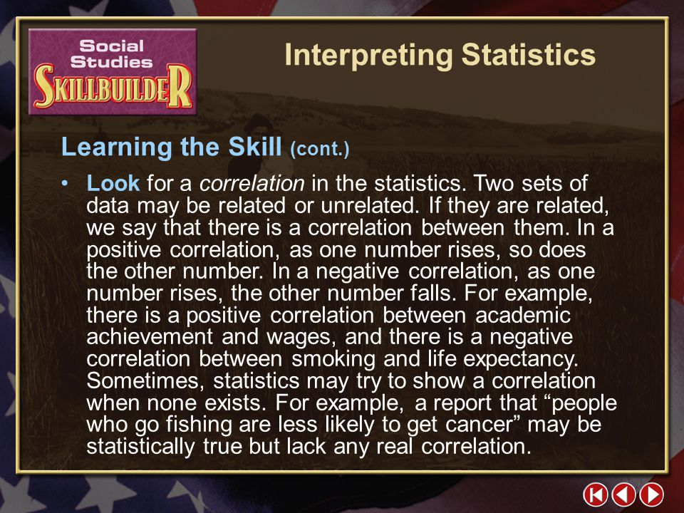 SS Skill Builder 2 Learning the Skill Use the following steps to help you interpret statistical information. Click the mouse button or press the Space