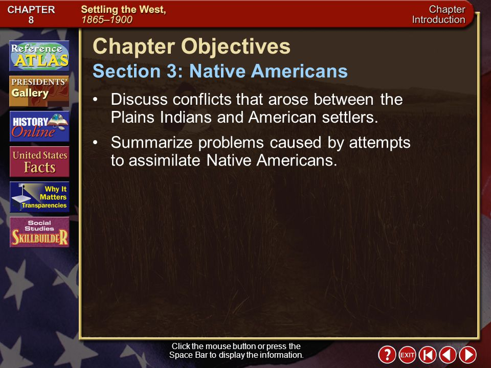 Section 3-5 (pages 297–298) Culture of the Plains Indians Click the mouse button or press the Space Bar to display the information.