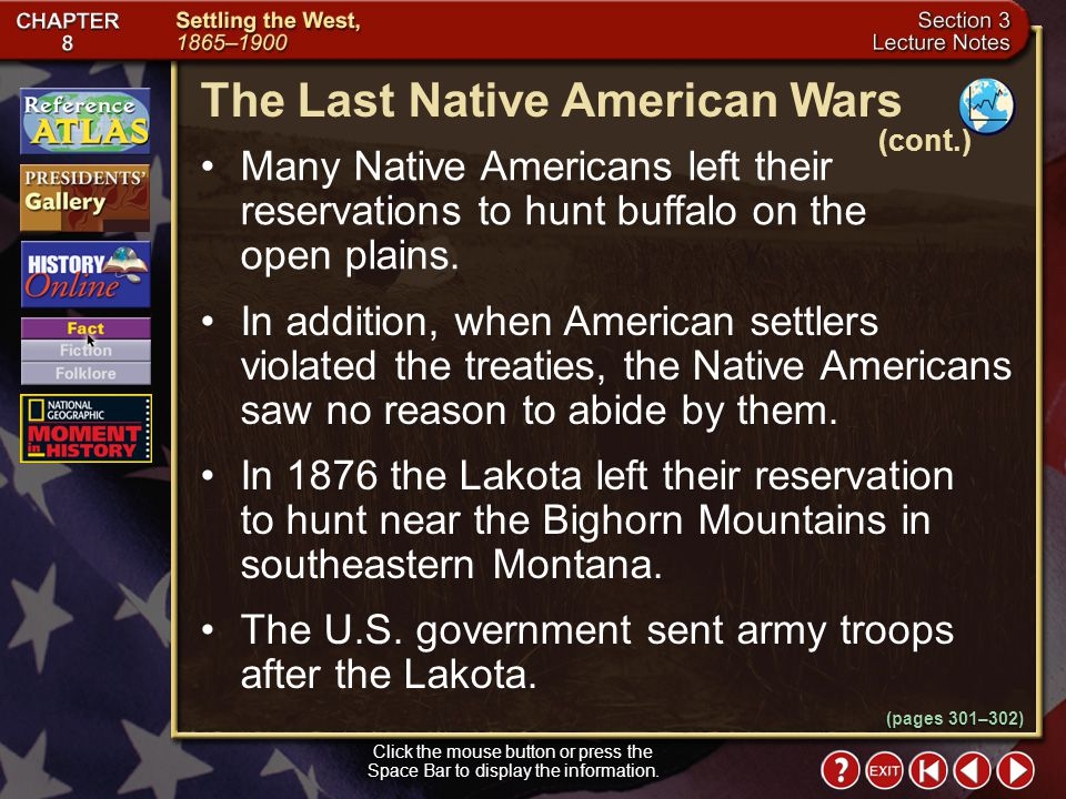 Section 3-15 (pages 301–302) The Last Native American Wars Click the mouse button or press the Space Bar to display the information. By the 1870s, buf