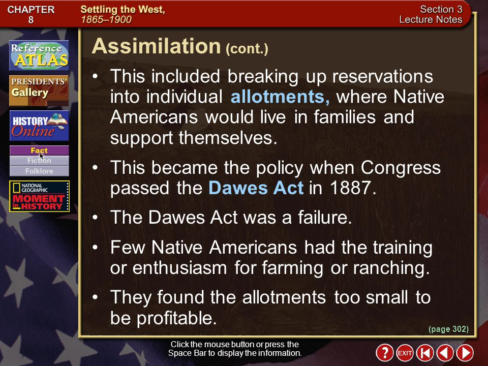 Section 3-21 (page 302) Assimilation Click the mouse button or press the Space Bar to display the information. Some Americans had opposed the treatmen