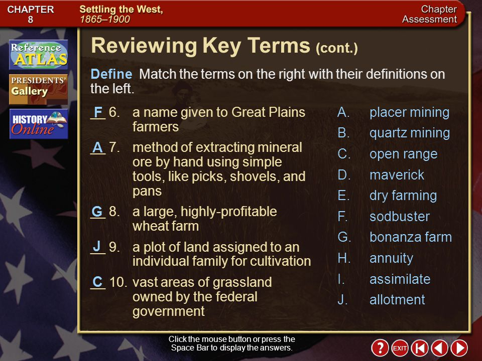 Chapter Assessment 1 Click the mouse button or press the Space Bar to display the answers. Reviewing Key Terms Define Match the terms on the right wit