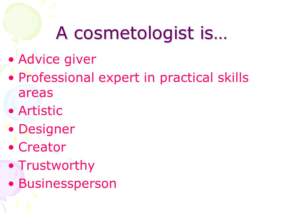 Cosmetology / Barbering Derived from the Greek word kosmetikos which means skilled in the use of cosmetics.