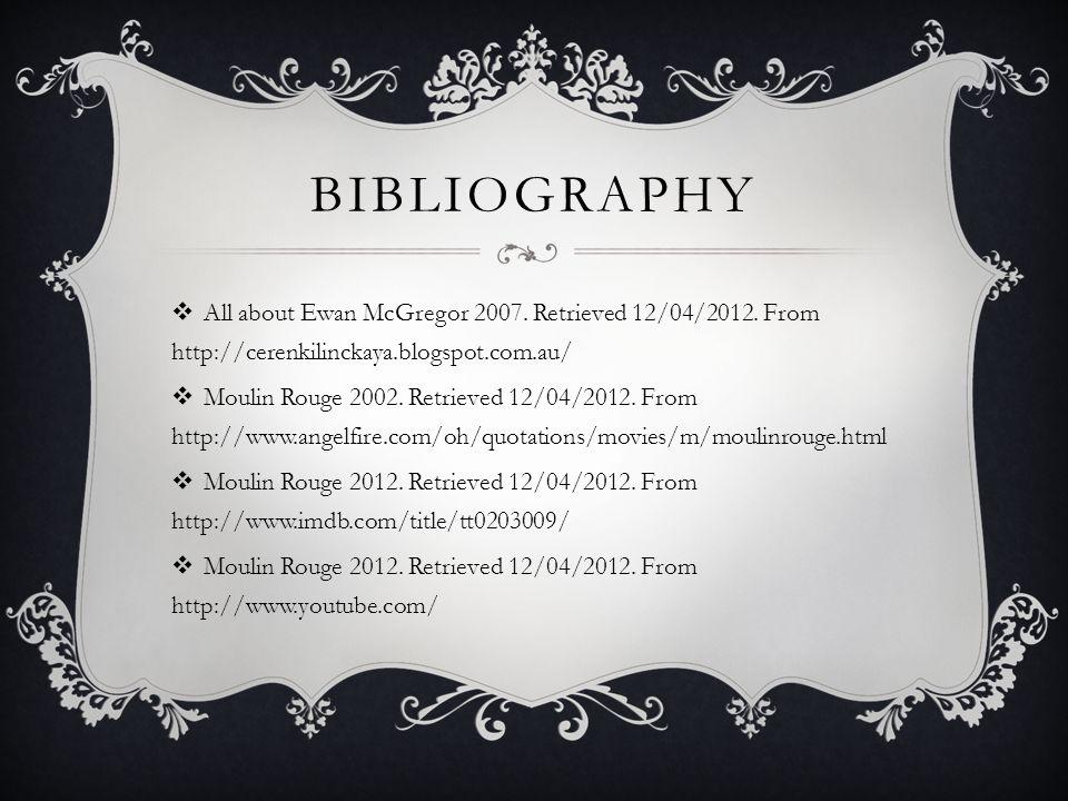 BIBLIOGRAPHY All about Ewan McGregor 2007.Retrieved 12/04/2012.