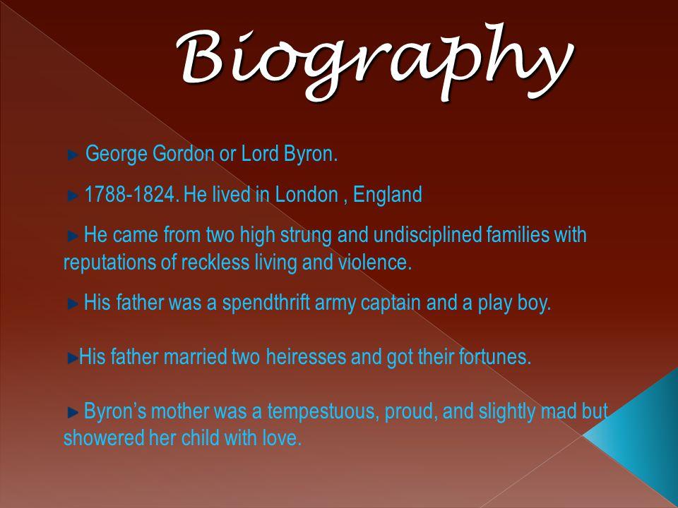 Biography George Gordon or Lord Byron.1788-1824.