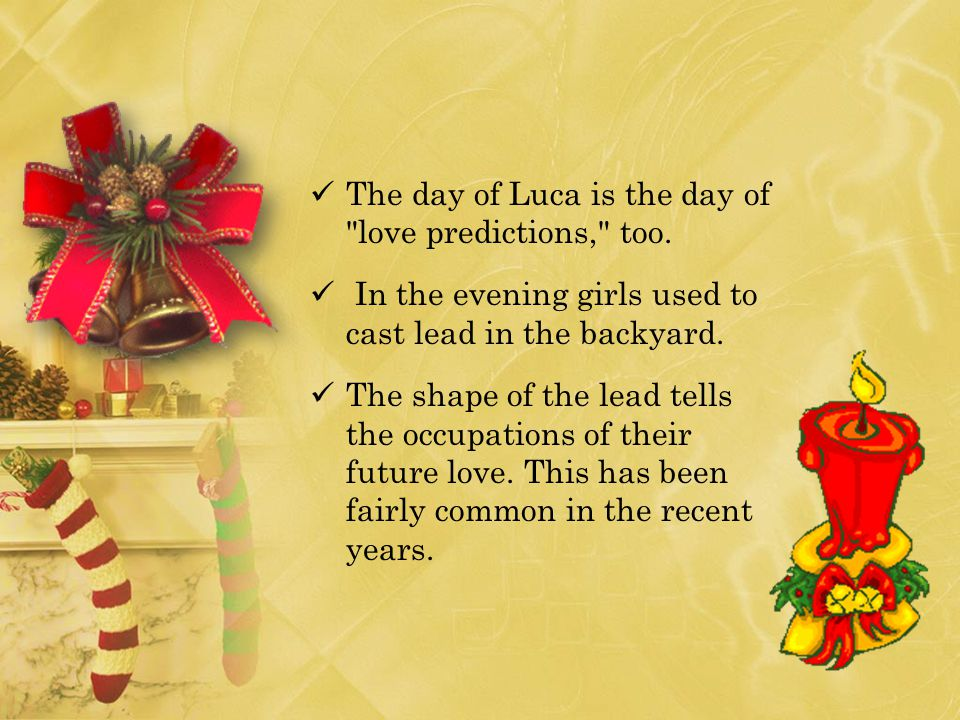 The day of Luca is the day of love predictions, too.