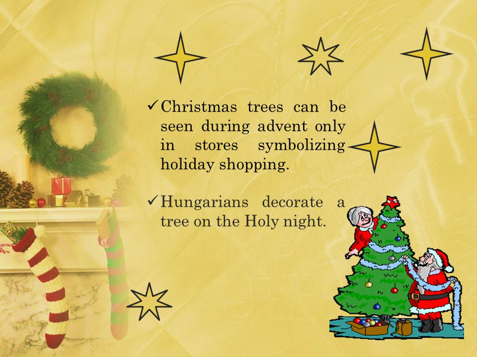 Christmas trees can be seen during advent only in stores symbolizing holiday shopping.