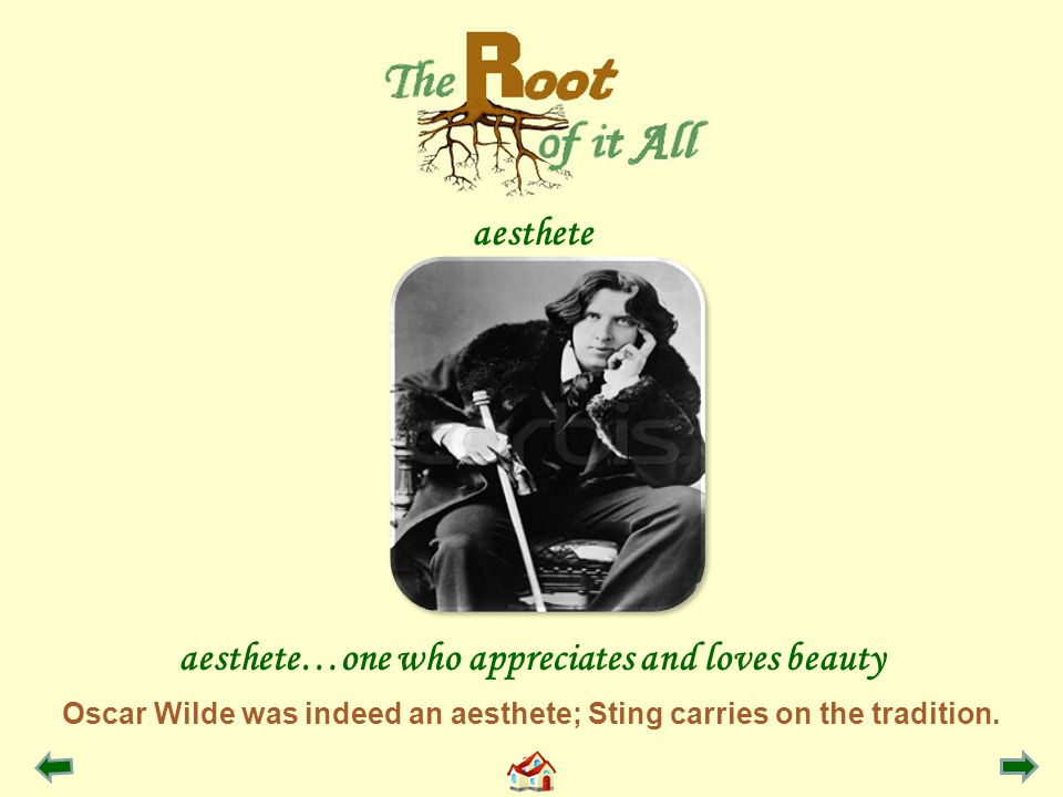Oscar Wilde was indeed an aesthete; Sting carries on the tradition.