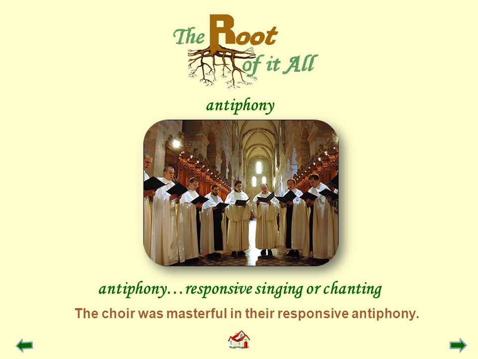 The choir was masterful in their responsive antiphony.