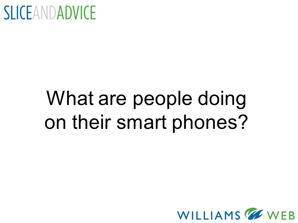 What are people doing on their smart phones?