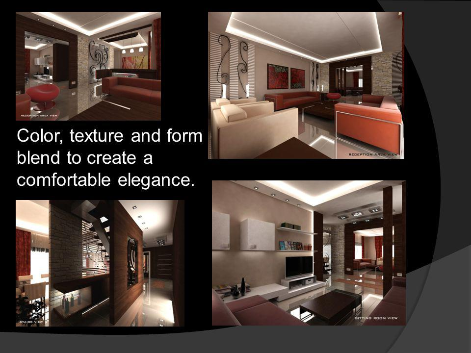 Color, texture and form blend to create a comfortable elegance.